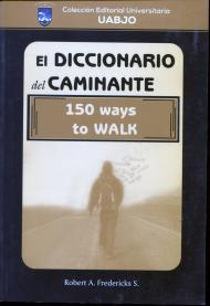 El Diccionario del Caminante 150 Ways to walk