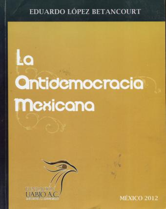 La Anti-Democracia Mexicana Mexico 2012